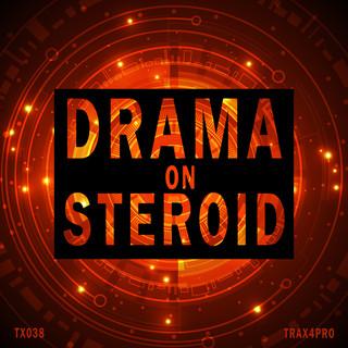 Drama On Steroid