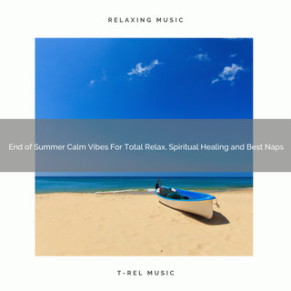 End Of Summer Calm Vibes For Total Relax, Spiritual Healing And Best Naps
