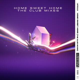 Home Sweet Home (The Club Mixes)