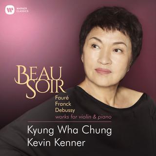 Beau Soir - Violin Works By Fauré, Franck & Debussy