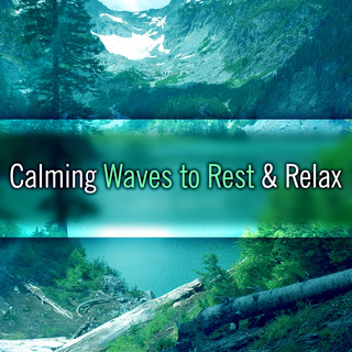 Calming Waves to Rest & Relax – Easy Way to Relax, Music to Calm Down, Rest with New Age Sounds, Chill a Bit
