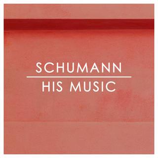 Schumann:His Music