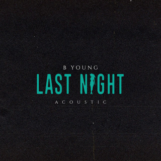 Last Night (Acoustic)