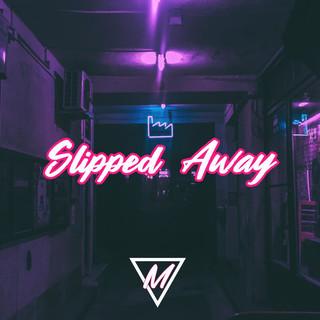 Slipped Away