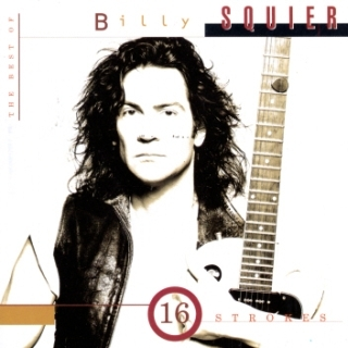 The Best Of Billy Squier / 16 Strokes