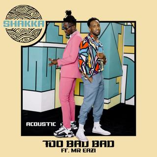 Too Bad Bad (Acoustic)