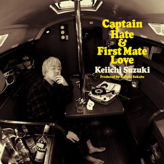 ヘイト船長とラヴ航海士 〜鈴木慶一 Produced By 曽我部恵一〜 (Captain Hate & First Mate Love - Keiichi Suzuki Produced By Keiichi Sokabe)