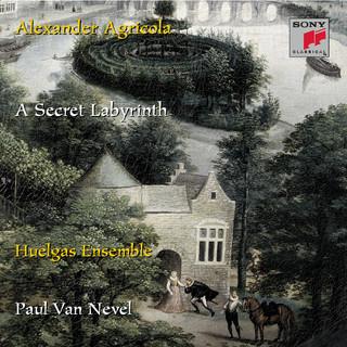 Alexander Agricola:A Secret Labyrinth