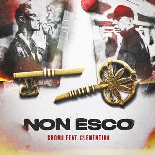 Non Esco (Feat. Clementino)