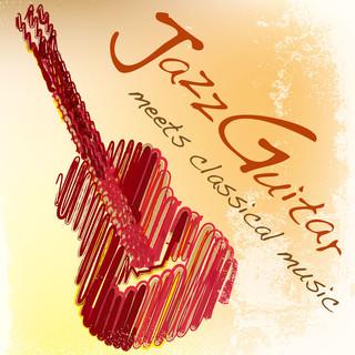 カフェで聴きたい Jazz Guitar meets classical music (Jazz Guitar Meets Classical Music)