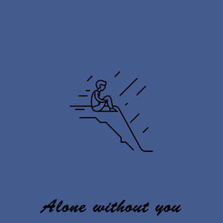Alone Without You
