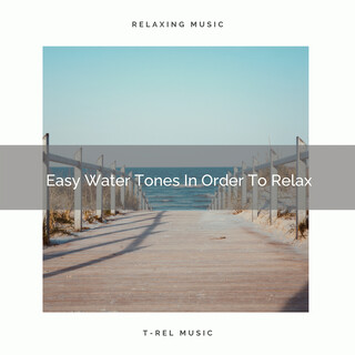 Easy Water Tones In Order To Relax