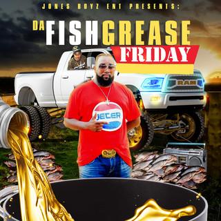 Jones Boyz Ent Presents:Da Fish Grease Friday