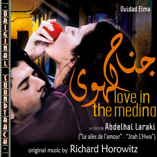 O.S.T. Love in the Medina (Les ailes de l'amour - Jnah L'Hwa)