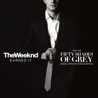 Earned It (Fifty Shades Of Grey) (From The \