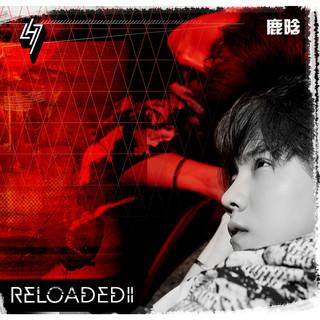 Reloaded II