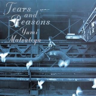 TEARS AND REASONS