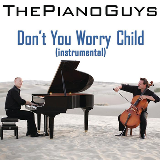 Don\'t You Worry Child (Instrumental)