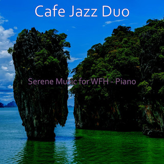 Serene Music For WFH - Piano