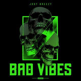 Bad Vibes (Feat. J4 Krazy)
