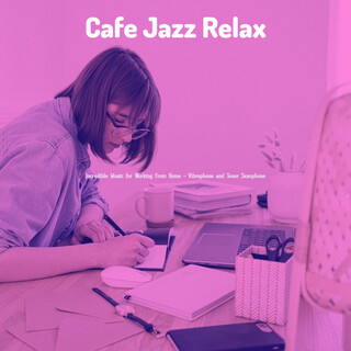 Incredible Music For Working From Home - Vibraphone And Tenor Saxophone