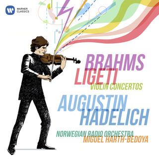 Brahms & Ligeti:Violin Concertos