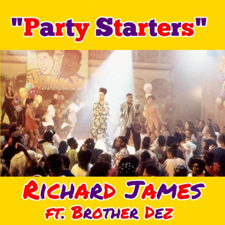 Party Starters (Feat. Brother Dez)