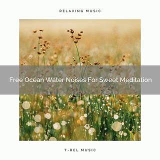 Free Ocean Water Noises For Sweet Meditation
