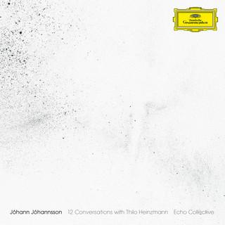 Jóhannsson:12 Conversations With Thilo Heinzmann