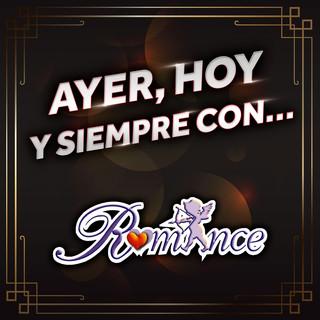 Ayer, Hoy Y Siempre Con... Grupo Romance