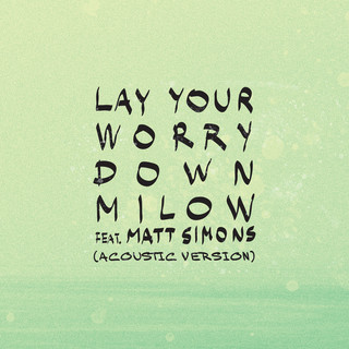 Lay Your Worry Down (Acoustic Version)
