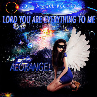Lord You Are Everything To Me (Angel Slow Mix)