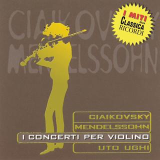 Miti:Ciaikovsky - Mendelssohn - I Concerti Per Violino