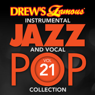 Drew\'s Famous (Instrumental) Jazz And Vocal Pop Collection (Vol. 21)