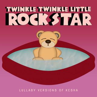 Lullaby Versions Of Kesha