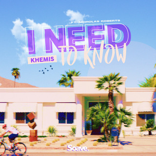 I Need To Know (Feat. Nicholas Roberts)