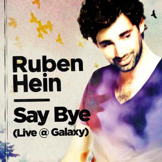 Say Bye (Live @ Galaxy)