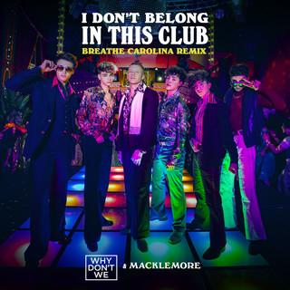 I Don't Belong In This Club (Breathe Carolina Remix)