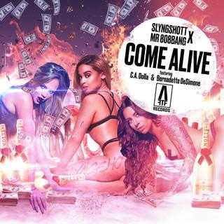 Come Alive (Feat. Bernadette DeSimone & CA DOLLA)