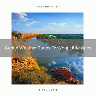 Gentle Weather Tunes For Your Little Ones