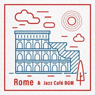 一頁羅馬:旅行爵士BGM (Rome & Jazz Café BGM)