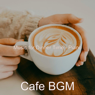 Music For Dinner Time - Piano