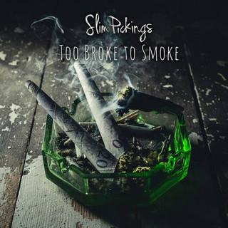 Too Broke To Smoke