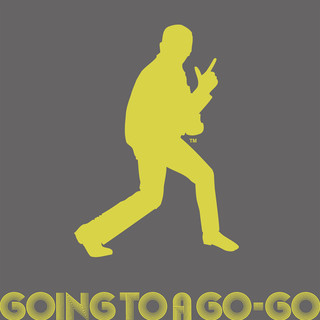 GOING TO A GO - GO
