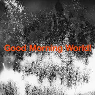 Good Morning World !