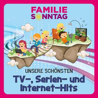Unsere Schönsten TV - , Serien - Und Internet - Hits