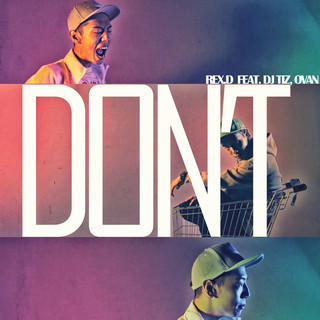 Don't (Feat. Ovan & DJ Tiz)