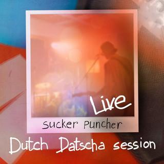 Sucker Puncher (Live In Datscha Studio)