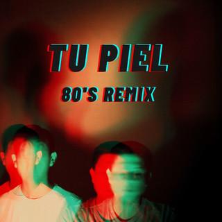 Tu Piel (80\'s Remix)