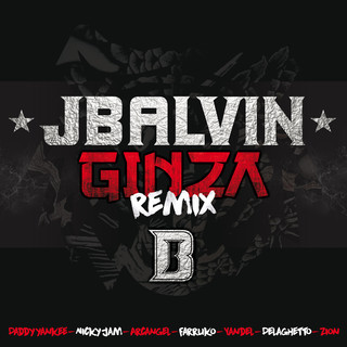 Ginza (feat. Yandel & Farruko & Nicky Jam & Delaghetto & Daddy Yankee & Zion & Arcangel)